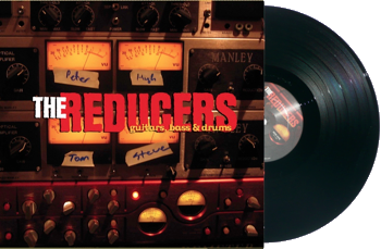 Reducers - Guitars, Bass, Drums LP